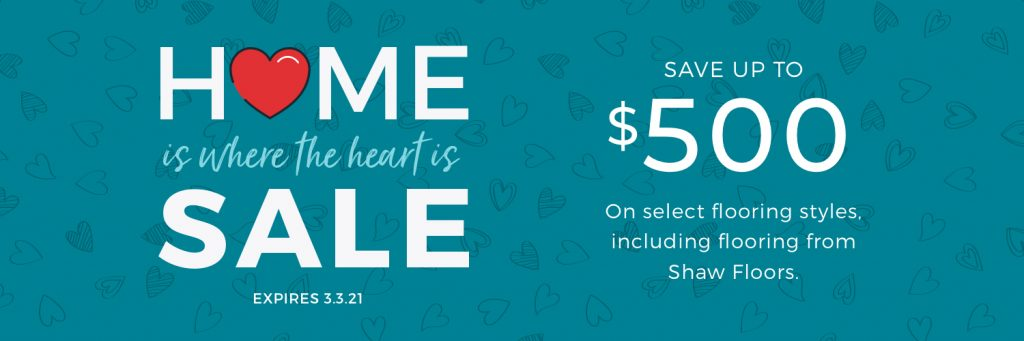 Home is Where the Heart is Sale | Frazee Carpet & Flooring